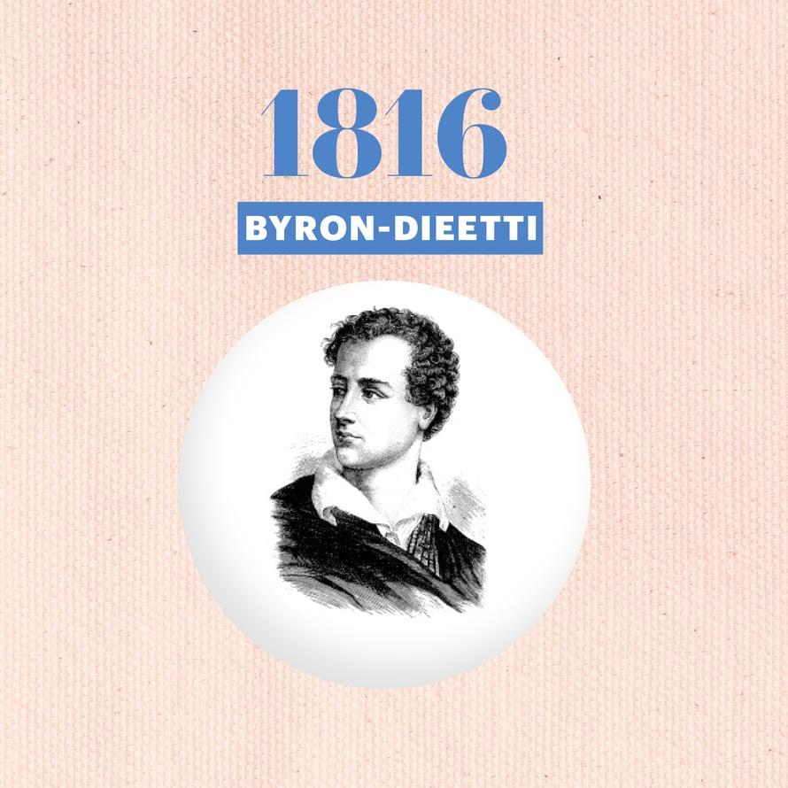 Eteerinen lordi Byron oli aikansa runojulkkis, jonka anorektisesta ruokavaliosta tuli ikävän suosittu fanien keskuudessa. Syö: Tuskin mitään. Jos on ihan pakko, syö keksejä ja viinietikassa uitettuja perunoita.